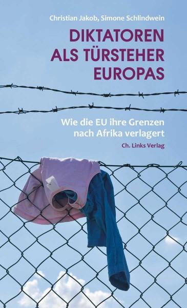 Jakob u.a.: Diktatoren als Türsteher Europas