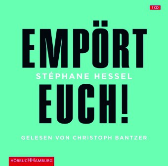 Hessel: Empört euch! Eine Audio-CD