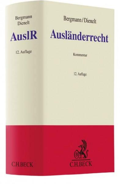 Jan Bergmann / Klaus Dienelt: Ausländerrecht