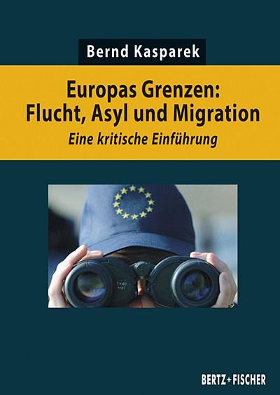 Bernd Kasparek: Europas Grenzen