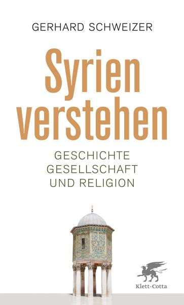 Gerhard Schweizer: Syrien verstehen