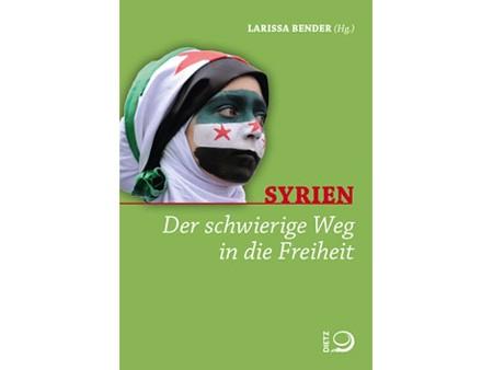 Syrien: Der schwierige Weg in die Freiheit