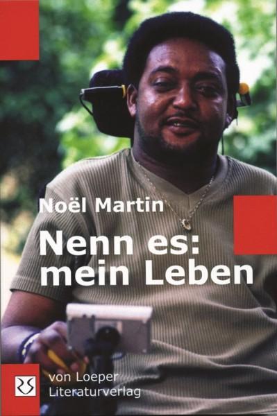 Noel Martin: Nenn es: mein Leben