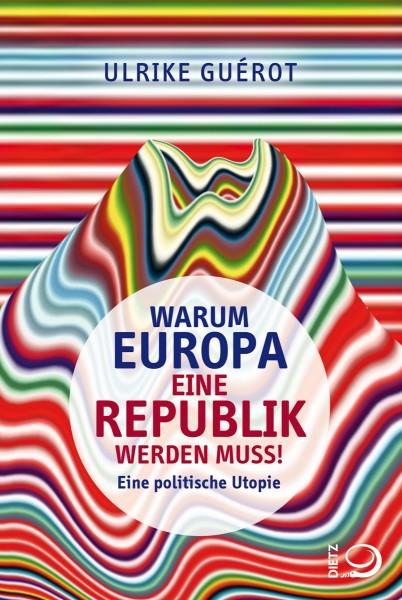 Guérot: Warum Europa eine Republik werden muss!