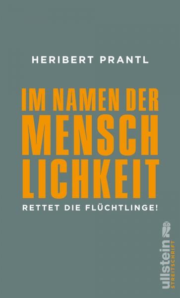 Heribert Prantl: Im Namen der Menschlichkeit