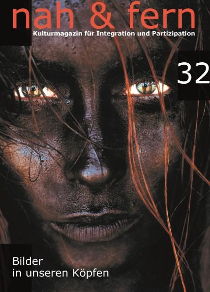 nah & fern 32: Bilder in unseren Köpfen