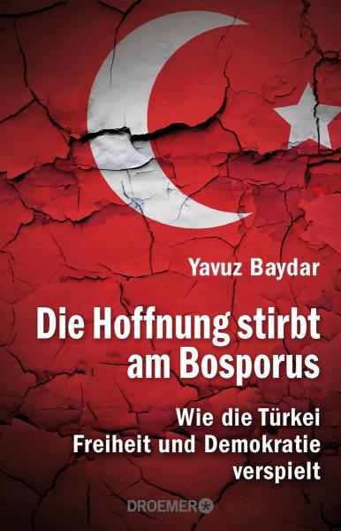Yavuz Baydar: Die Hoffnung stirbt am Bosporus