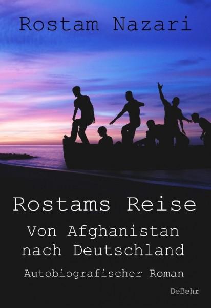 Rostam Nazari: Rostams Reise
