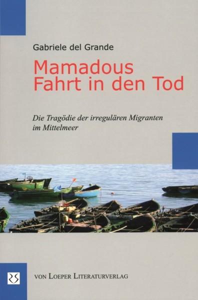 Gabriele del Grande: Mamadous Fahrt in den Tod