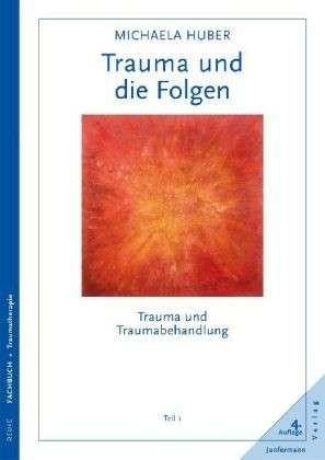 Michaela Huber: Trauma und die Folgen