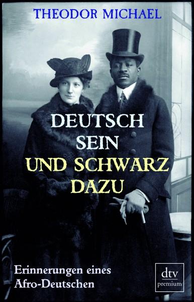 Theodor Michael: Deutsch sein und schwarz dazu