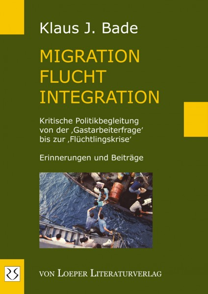 Klaus J. Bade: Migration - Flucht - Integration