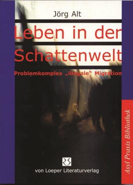 Jörg Alt: Leben in der Schattenwelt