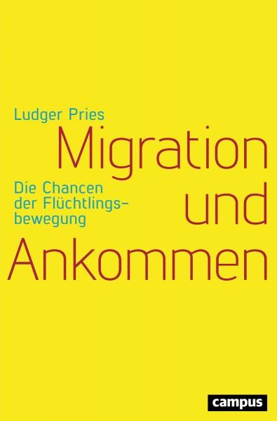 Ludger Pries: Migration und Ankommen