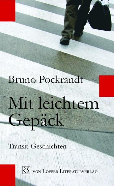 Bruno Pockrandt: Mit leichtem Gepäck